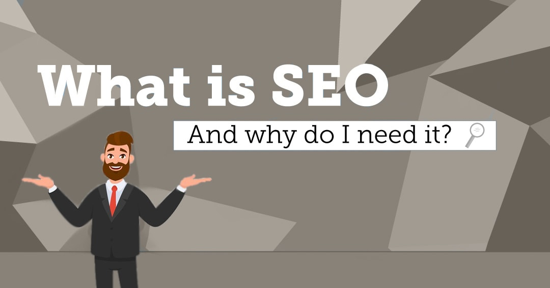 What is SEO? Does My Small Business Need It?